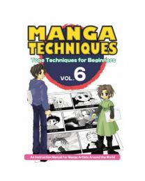 Manga Techniques Vol. 6: Tone Techniques for Beginners
